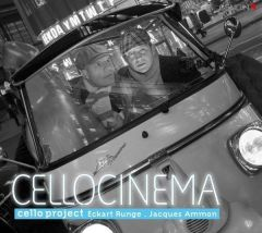 CD Celloproject Cinema  Eckart Runge, Cello Jacques Ammon,